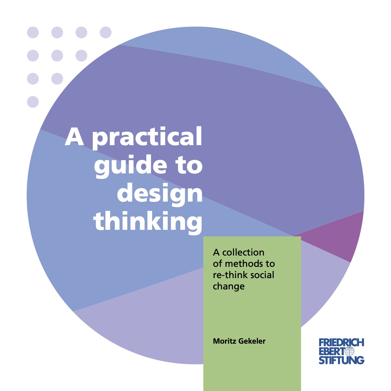 The cover of the Practical guide to design thinking